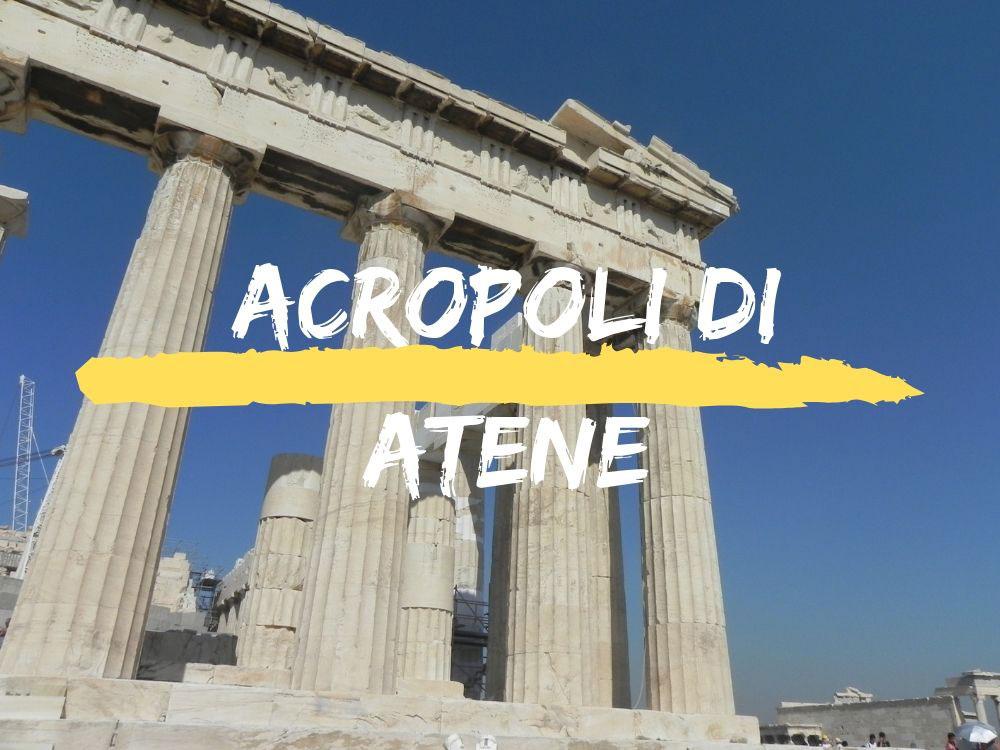 Acropoli di Atene orari prezzi e info utili