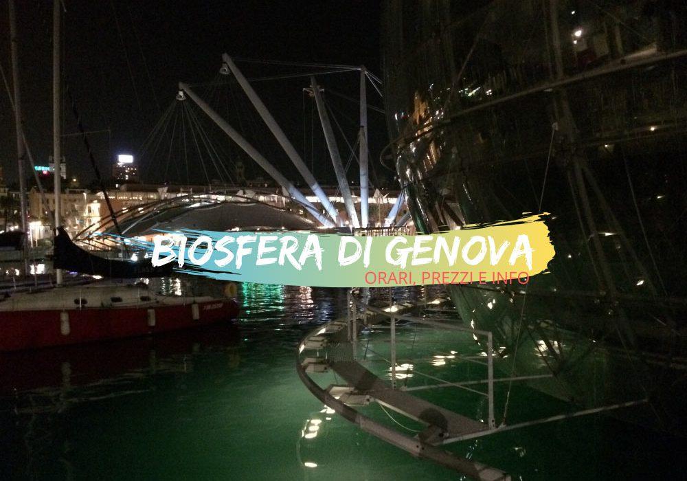 Biosfera a Genova orari prezzi e info