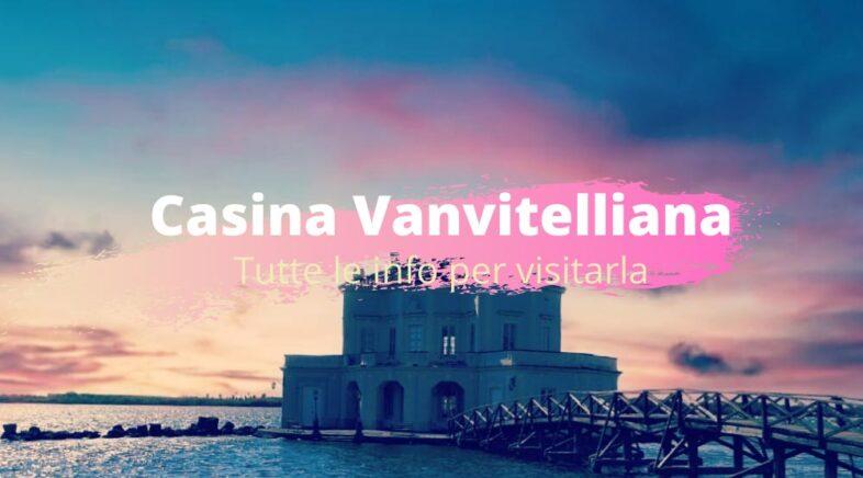 Casina Vanvitelliana visite orari e costi