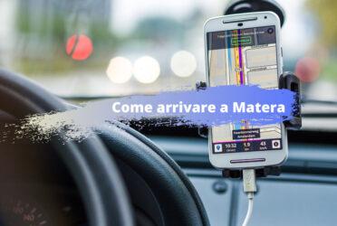 Come arrivare a Matera