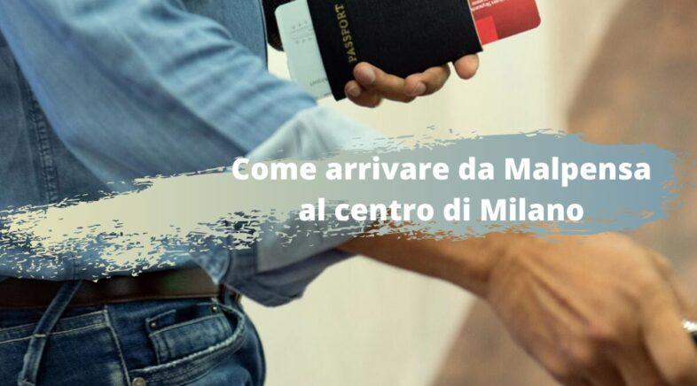 Come arrivare da Malpensa al centro di Milano