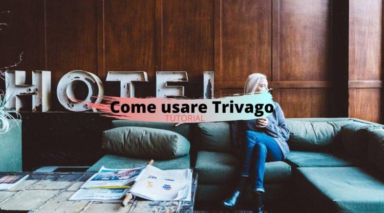 Come usare Trivago per la ricerca di hotel