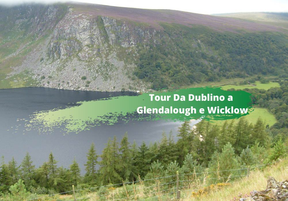 Da Dublino un tour a Glendalough e Wicklow