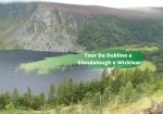 Tour da Dublino a Glendalough e Wicklow