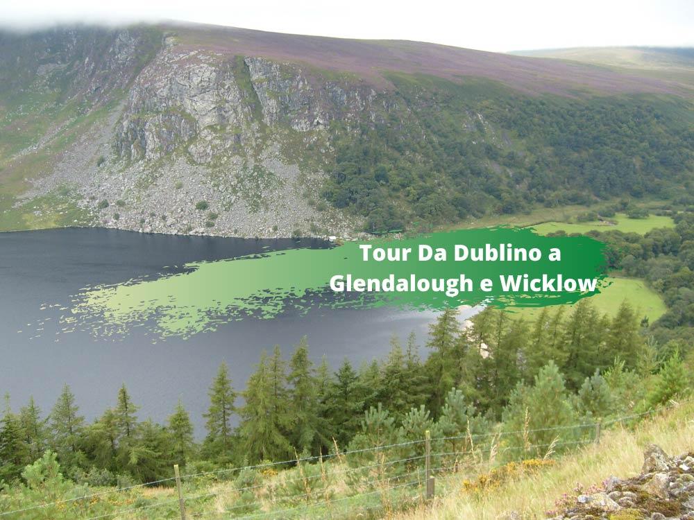 Da Dublino un tour a Glendalough e Wicklow