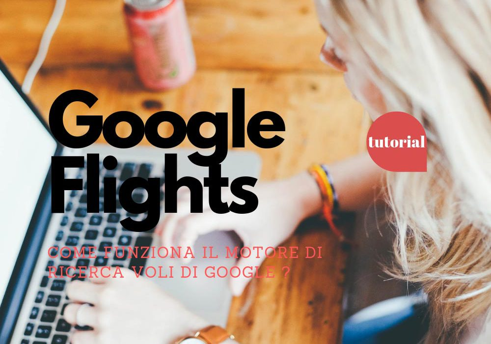 Google Flights come funziona la ricerca dei voli