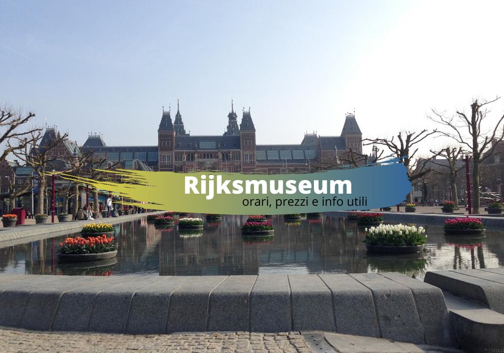 Rijksmuseum Amsterdam orari prezzi e info