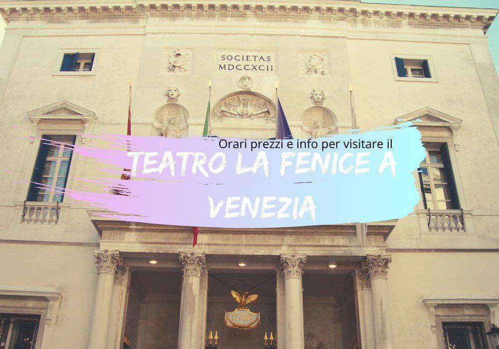 Teatro La Fenice a Venezia orari prezzi e info