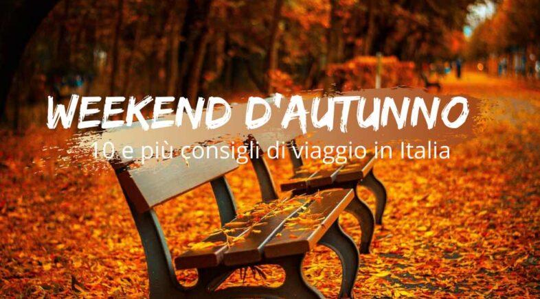 Weekend d'Autunno 10 città e borghi in Italia da non perdere
