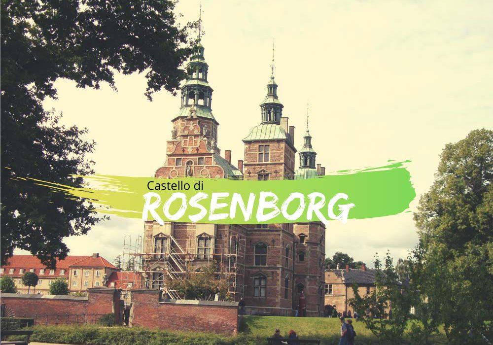 Castello di Rosenborg a Copenaghen orari prezzi e info