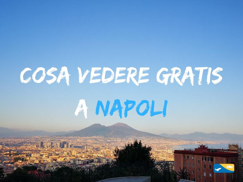 Cosa vedere gratis a Napoli idee e consigli