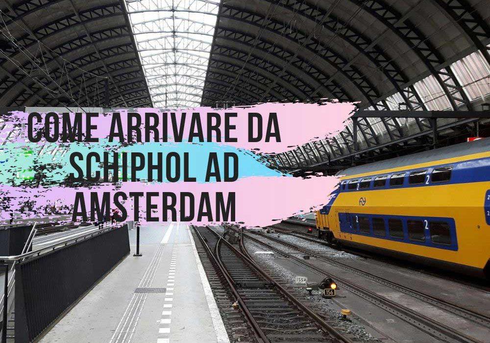 Come arrivare dall'aeroporto di Amsterdam-Schiphol al centro città