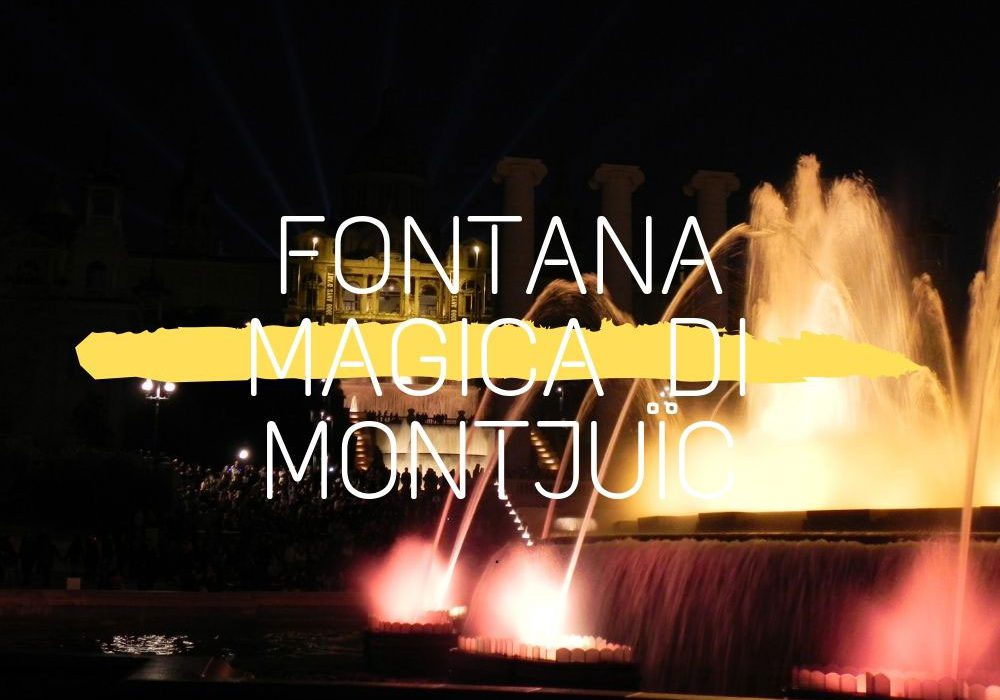 Fontana Magica di Montjuic orari 2019 e come arrivare