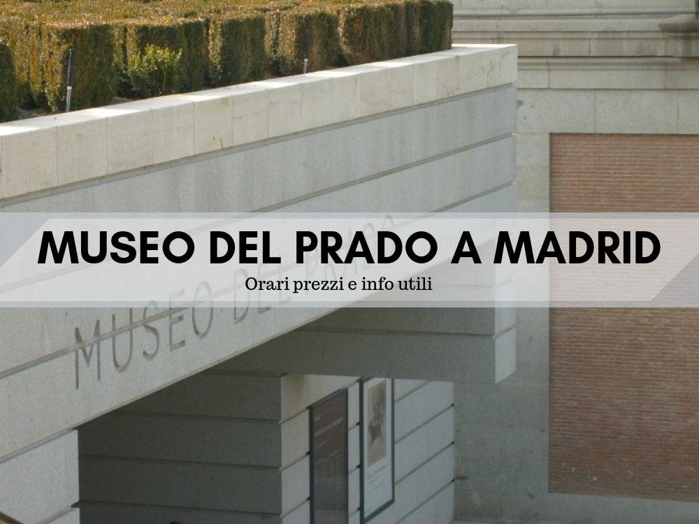Museo del Prado a Madrid orari prezzi e info