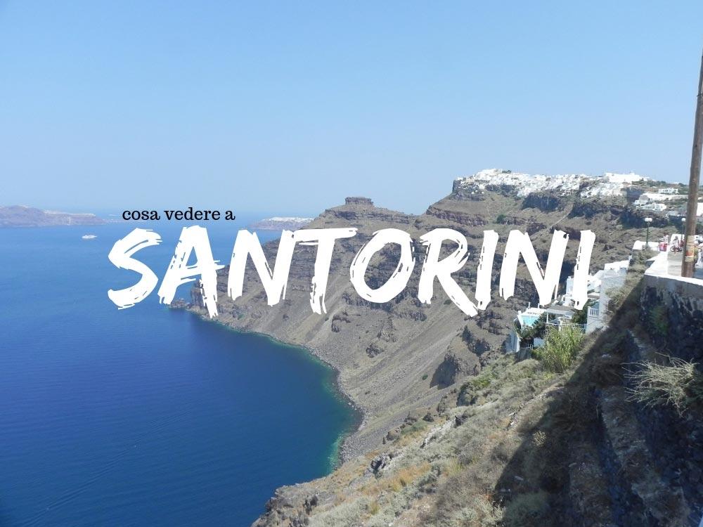 Santorini cosa vedere durante una vacanza