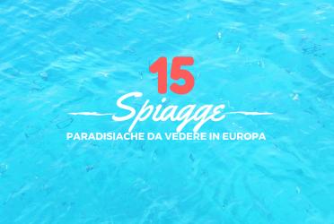 Spiagge paradisiache da vedere in Europa