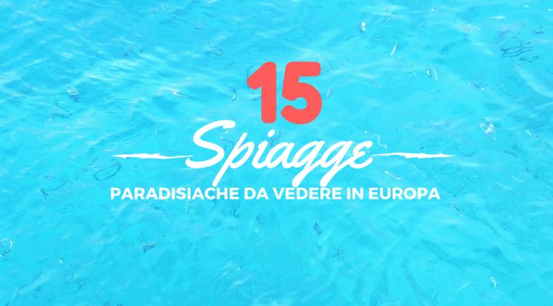 15 spiagge paradisiache da vedere in Europa