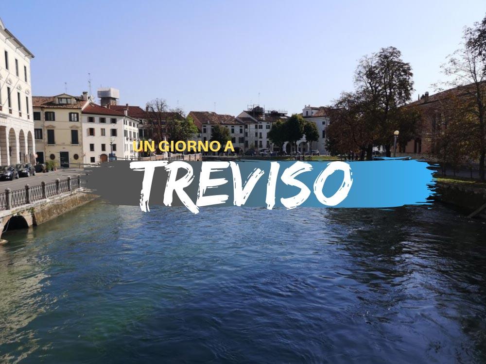 Un giorno a Treviso cosa vedere e cosa fare