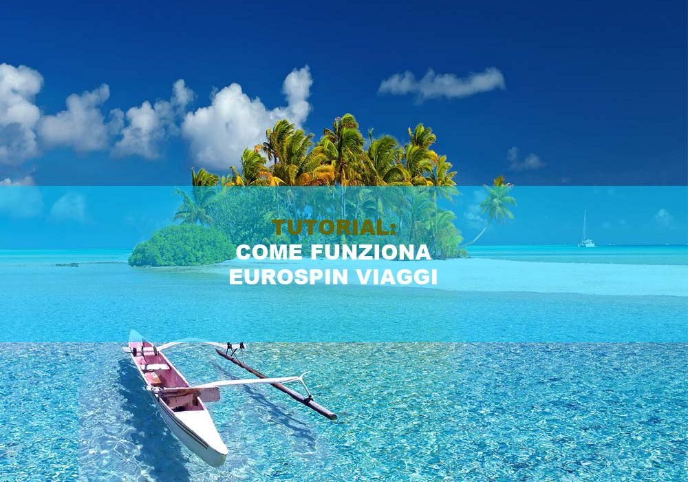 Eurospin Viaggi cosa è e come funziona