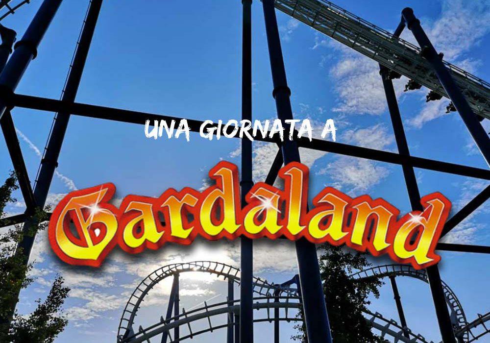 Una giornata a Gardaland la mia esperienza