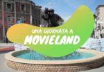 Una giornata a Movieland