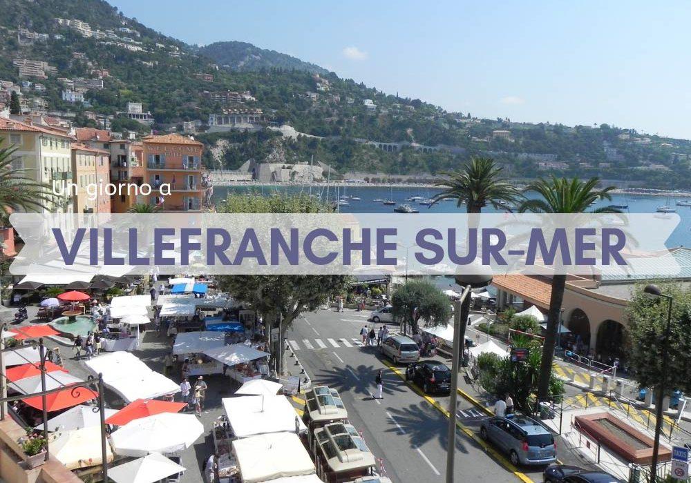 Un giorno a Villefranche-sur-Mer la mia esperienza